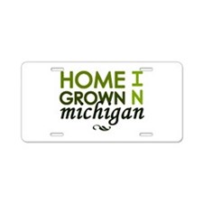 'Home Grown In Michigan' Aluminum License Plate