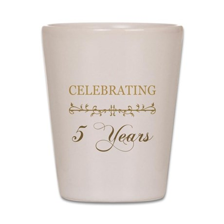 Celebrating 5 Years Shot Glass