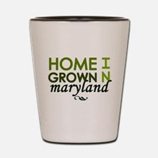 'Home Grown In Maryland' Shot Glass