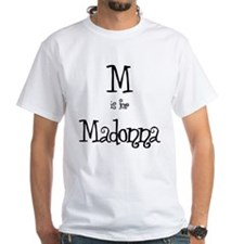 M Is For Madonna Shirt