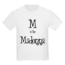 M Is For Madonna Kids T-Shirt