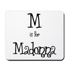 M Is For Madonna Mousepad