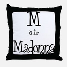 M Is For Madonna Throw Pillow