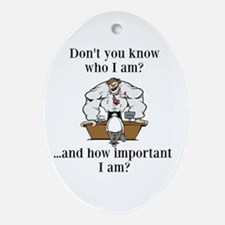 Don't you know who I am? Ornament (Oval)
