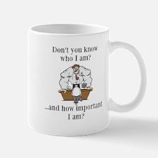 Don't you know who I am? Mug