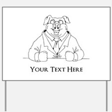 Pig in Suit. Custom Text Yard Sign