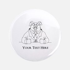 "Pig in Suit. Custom Text 3.5"" Button (100 pack)"