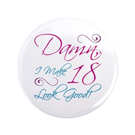 """18th Birthday Humor 3.5"""" Button (100 pack)"""