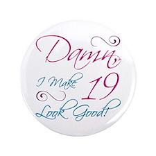 "19th Birthday Humor 3.5"" Button"