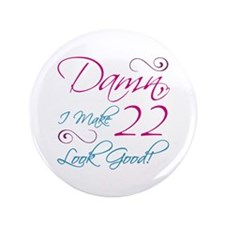 "22nd Birthday Humor 3.5"" Button (100 pack)"