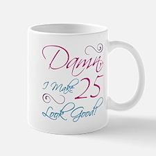 25th Birthday Humor Mug