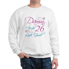 26th Birthday Humor Sweatshirt