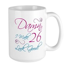 26th Birthday Humor Mug