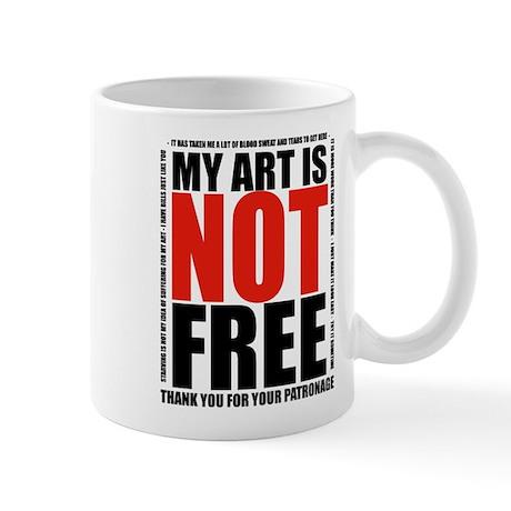 My Art is Not Free Mug