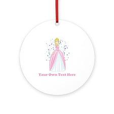 Princess. Custom Text. Ornament (Round)