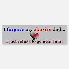 I Forgave My Abuser Bumper Bumper Bumper Sticker