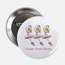"""Ballerinas and Text 2.25"""" Button"""