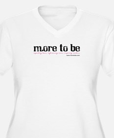 More to Be T-Shirt