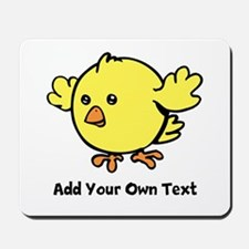 Cute Chick. Black Text Mousepad