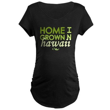 'Home Grown In Hawaii' Maternity Dark T-Shirt