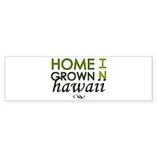 'Home Grown In Hawaii' Bumper Sticker