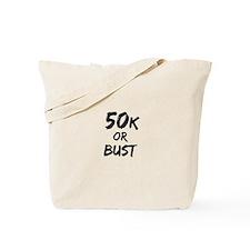 50k or Bust Tote Bag