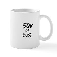 50k or Bust Mug