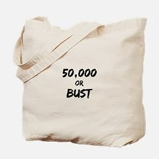 50,000 or Bust Tote Bag