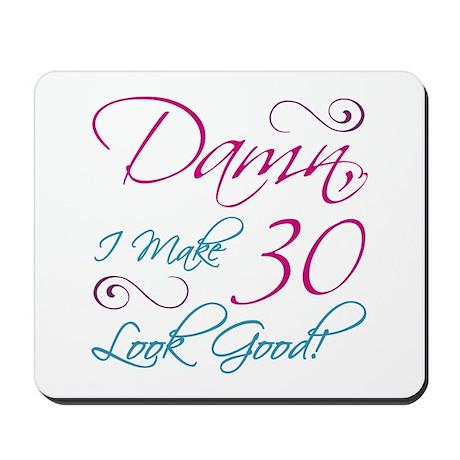 30th Birthday Humor Mousepad