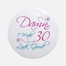 30th Birthday Humor Ornament (Round)