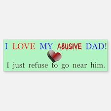 Love My Abuser Bumper Bumper Bumper Sticker