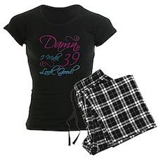 39th Birthday Humor Pajamas
