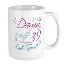 39th Birthday Humor Mug