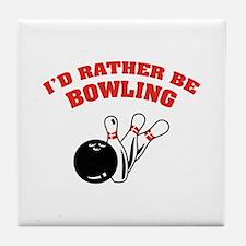 I'd rather be bowling Tile Coaster