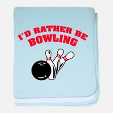 I'd rather be bowling baby blanket