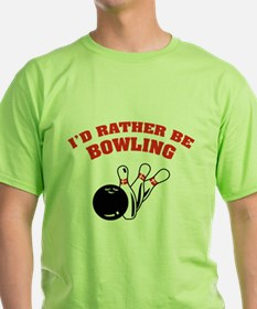 I'd rather be bowling T-Shirt
