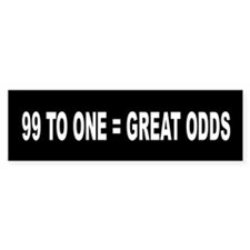 Great Odds: Bumper Sticker