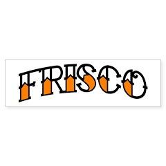 FRISCO TAT Bumper Bumper Sticker