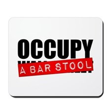 Occupy A Bar Stool Mousepad