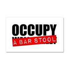 Occupy A Bar Stool Car Magnet 20 x 12