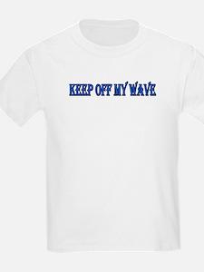 Keep off my wave Kids T-Shirt