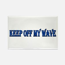 Keep off my wave Rectangle Magnet