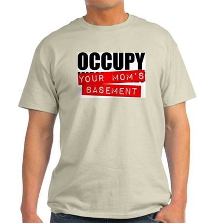 Occupy Your Mom's Basement Light T-Shirt