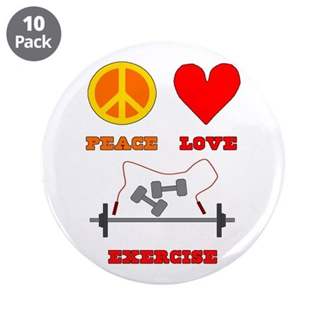 "Peace Love Exercise 3.5"" Button (10 pack)"