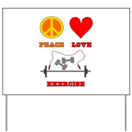 Peace Love Exercise Yard Sign