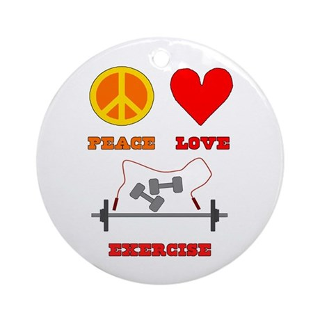 Peace Love Exercise Ornament (Round)