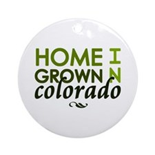 'Home Grown In Colorado' Ornament (Round)