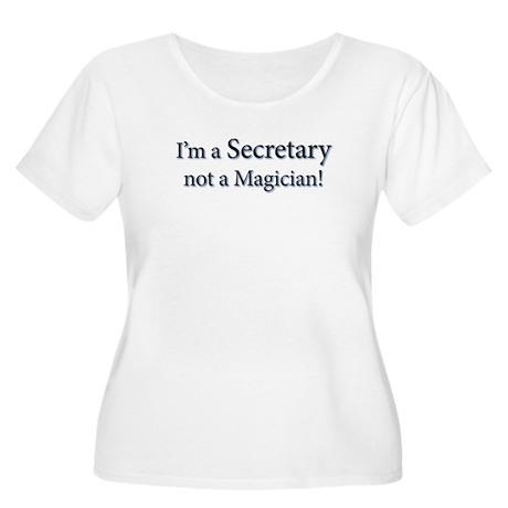 I'm a Secretary not a Magician! Women's Plus Size