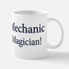 I'm a Mechanic not a Magician! Mug
