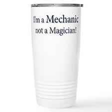 I'm a Mechanic not a Magician! Travel Mug